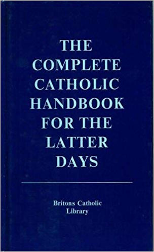 The Complete Catholic Handbook for the Latter Days