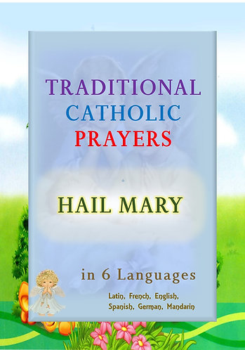 Traditional Catholic Prayers in 6 languages -HAIL MARY