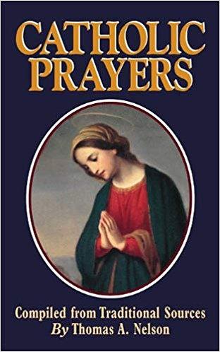 Catholic Prayers by Thomas Nelson