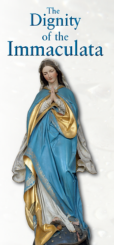 Flyer- The Dignity of The Immaculata