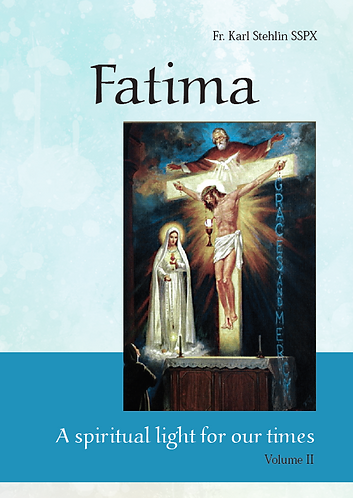 FATIMA— A spiritual light for our times Vol 2-revised edition