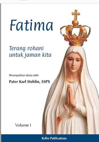 TERANG ROHANI UNTUK JAMAN KITA-Fatima - A Spiritual light for our times Volume 1