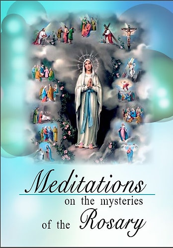 Meditations on the Mysteries of the Rosary  -REPRINT