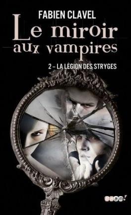 le-miroir-aux-vampires-tome-2-la-legion-
