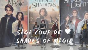 Saga coup de ♥ : Shades of Magic