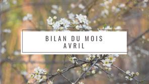 Bilan du mois: Avril