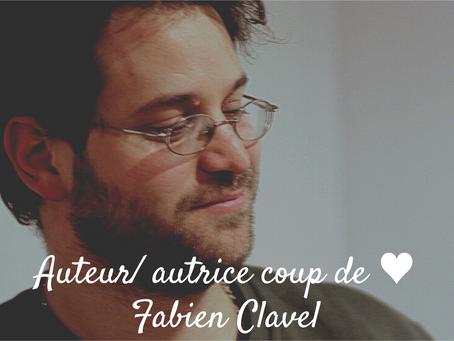 Auteur/ autrice coup de ♥ : Fabien Clavel