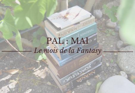 PAL : Mai, Le Mois de la Fantasy