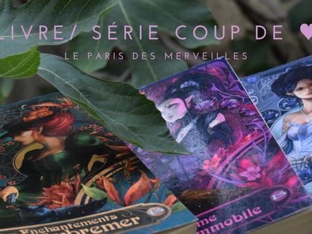 Saga coup de ♥ : Le Paris des Merveilles