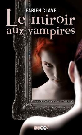 le-miroir-aux-vampires-tome-1-le-miroir-