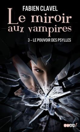 le-miroir-aux-vampires-tome-3-le-pouvoir