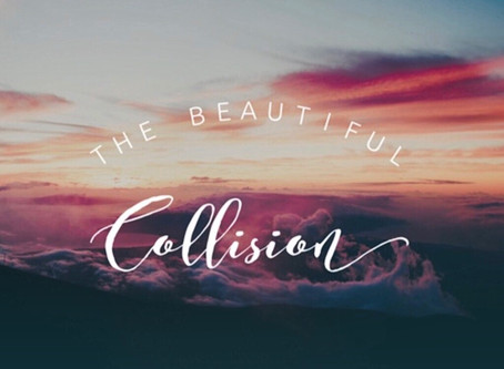 The Beautiful Collision