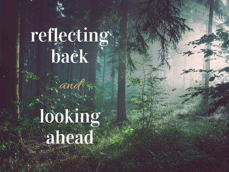 Reflecting Back & Looking Ahead