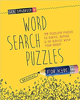 Word Search Puzzles for Kids: 75 Puzzling Puzzles To Baffle, Bemuse & Do Battle