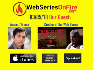 Vincent Veloso special guest on webseriesonfire.com Interview released today on spreaker!