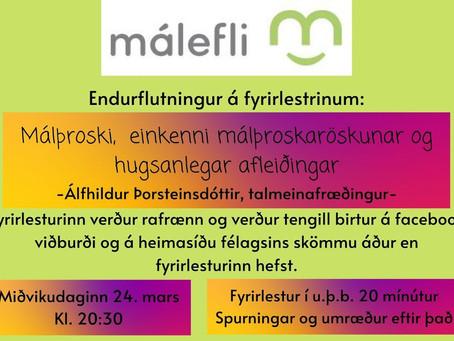 Málefli: Málþroski og afleiðingar, endurfluttur fyrirlestur