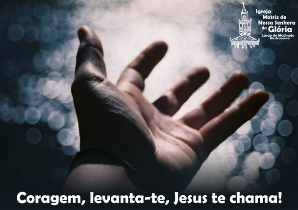 Coragem, levanta-te, Jesus te chama!