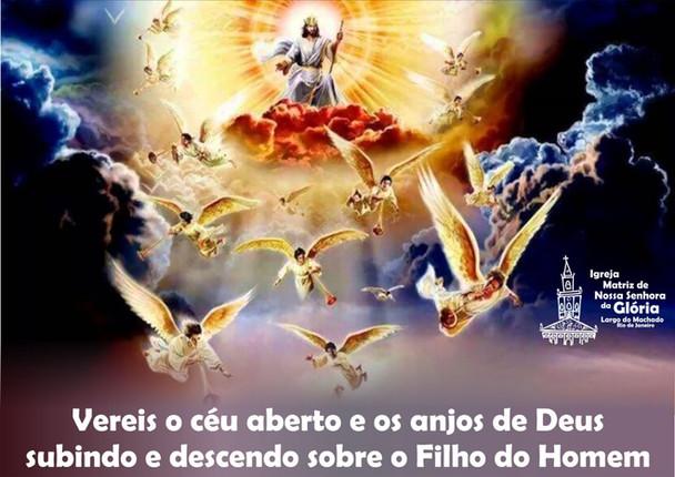 Vereis o céu aberto e os anjos de Deus subindo e descendo sobre o Filho do Homem