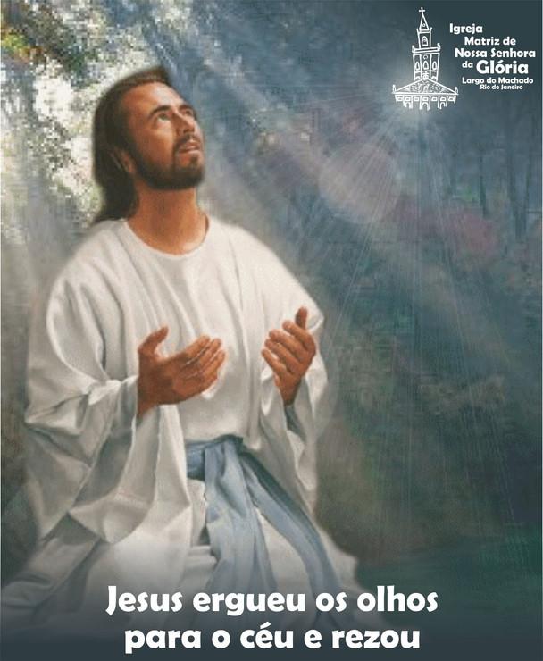 Jesus ergueu os olhos para o céu e rezou