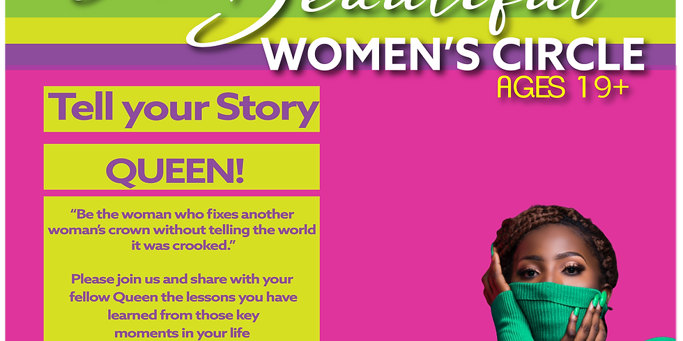I Am Beautiful Women's Circle: Tell Your Story Queen!