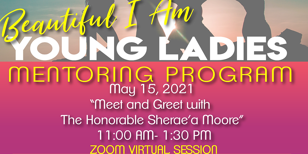 Beautiful Me May Mentoring Session: Meet and Greet with Honorable Sherae'a Moore