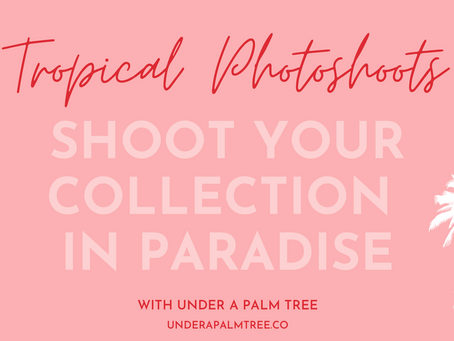 Shoot your Spring/Summer 21 Fashion Collection in Paradise