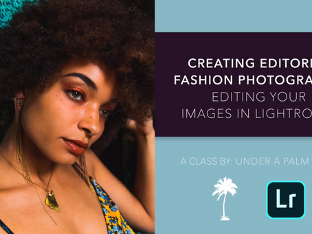 Creating Editorial Fashion Photography: Editing Your Images in Lightroom