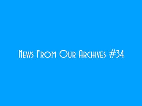 News from our Archives #34