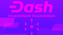 Dash (DASH) Investment Foundation Set to Go Live