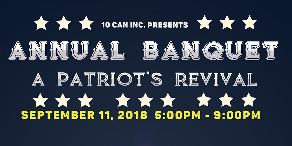 10 CAN's 4th Annual Banquet - A Patriot's Revival
