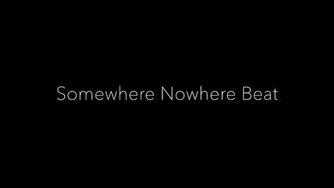 Somehwere NoWhere Beat Final Promo.jpg