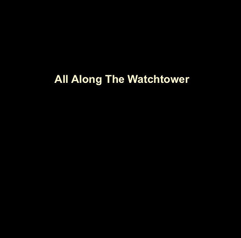 All Along The Watchtower.jpg