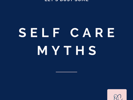 Let's bust some self-care myths!