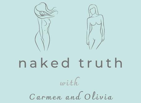 Naked Truth with Carmen & Olivia
