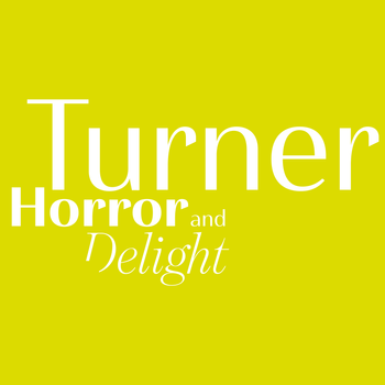 Turner. Horror and Delight