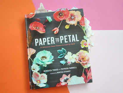 Book Review: Paper to Petal - 75 Whimsical Paper Flowers to Craft by Hand