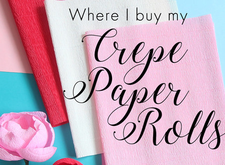 Where I buy my Crepe Paper Rolls - updated Oct 2017