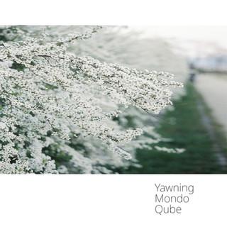 Yawning Mondo Qube - Yawning Mondo Qube