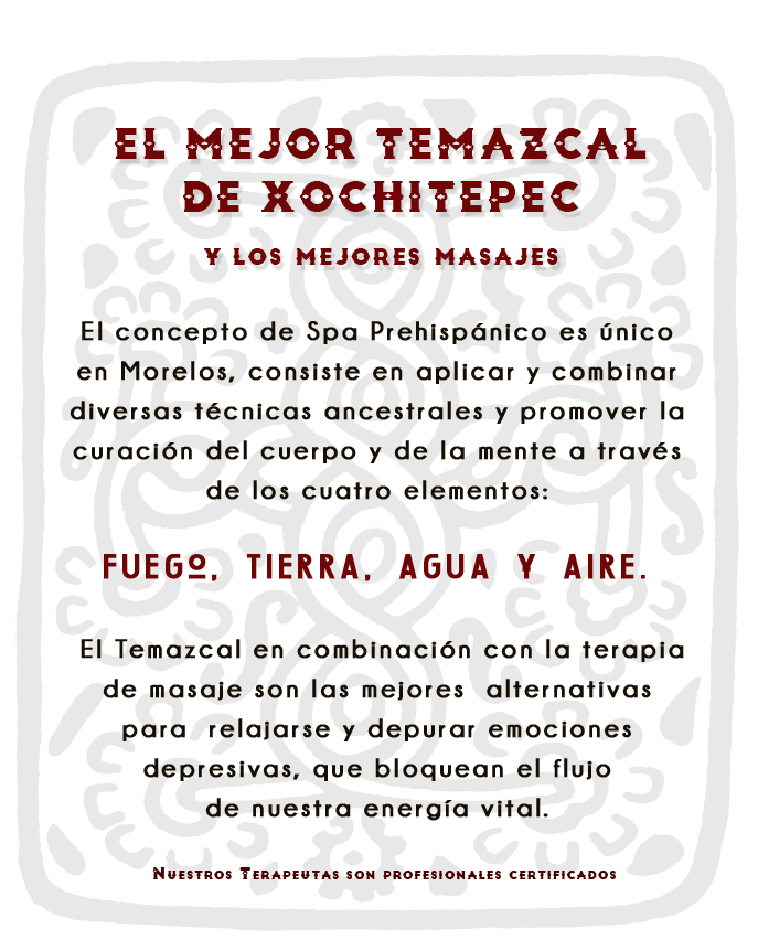 LA FLOR SAGRADA, TEMAZCAL EN XOCHITEPEC