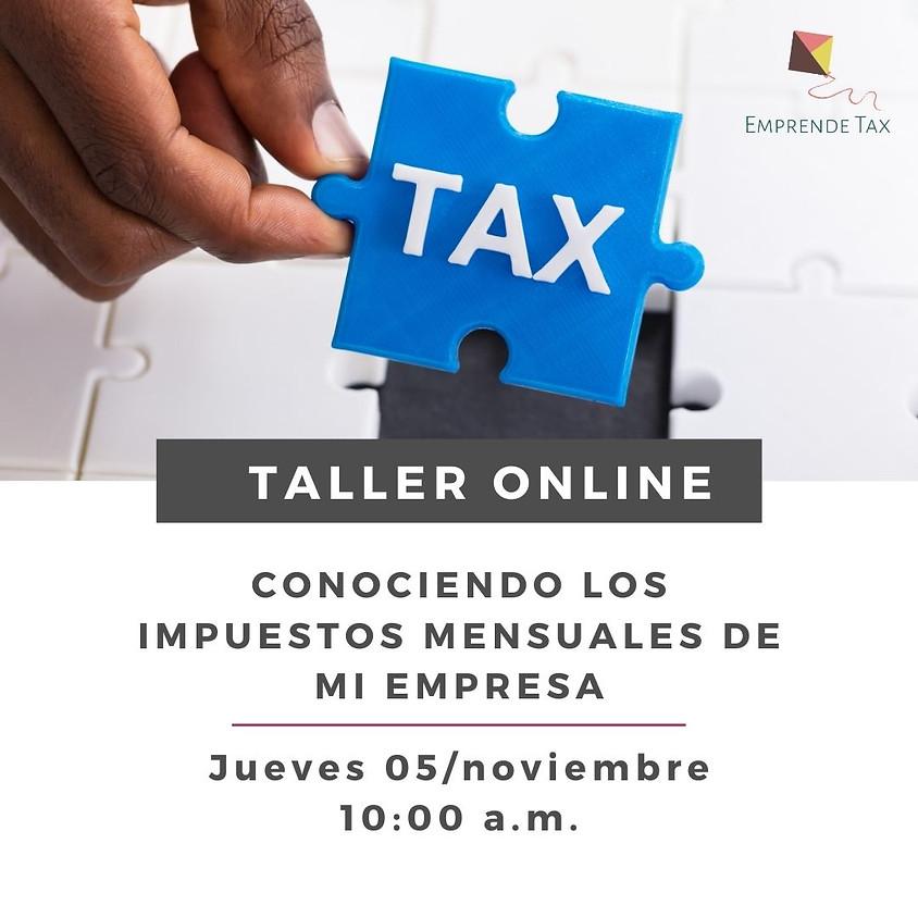 Taller Online: Conociendo los Impuestos Mensuales de mi Empresa
