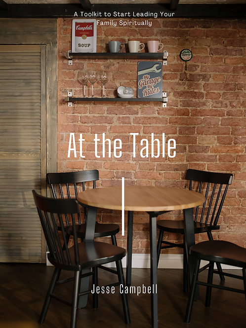 At the Table: A Toolkit to Start Leading Your Family Spiritually