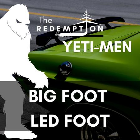 Big Foot, Led Foot