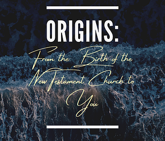Origins: From the Birth of the New Testament Church to You | Member Guide