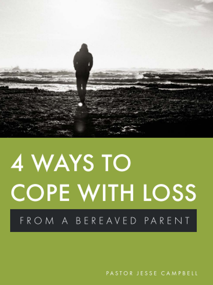 4 Ways to Cope with Loss: From a Bereaved Parent
