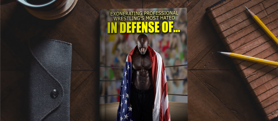 ON SALE PAGE | IN DEFENSE OF... EXONERATING PROFESSIONAL WRESTLING'S MOST HATED