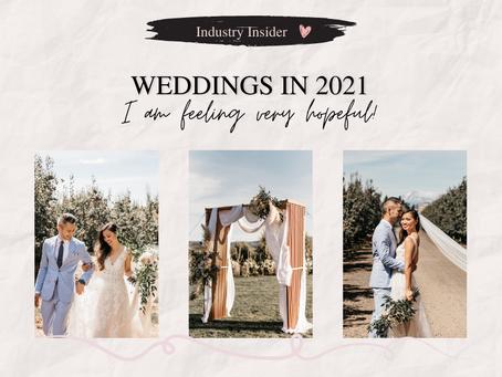 2021 Weddings: I am feeling very hopeful!
