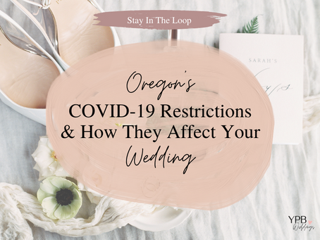 Understanding Oregon's COVID-19 Guidelines and What They Mean for your Wedding