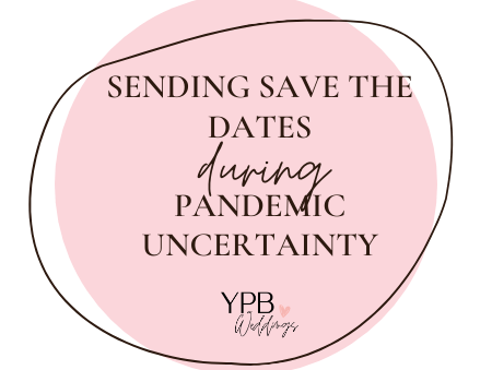 With everything up in the air, how do I ask my guests to Save the Date?