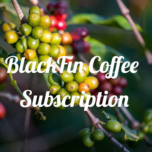 """BlackFin Subscription - 12 oz """"Different Origins Roasted Weekly"""""""