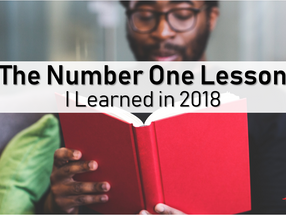 The #1 Lesson I Learned in 2018